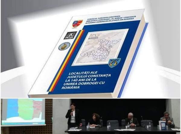 lansare carte Localitati ale judetului Constanta la 140 de ani de la Unirea Dobrogei cu Romania