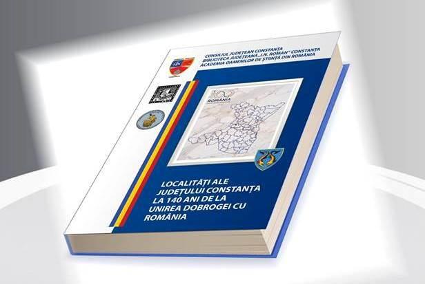 ocalitati ale județului Constanta la 140 de ani de la Unirea Dobrogei cu Romania