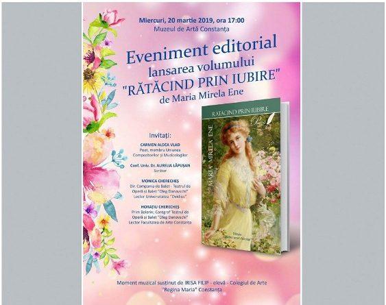 """În preambulul Zilei Internaționale a Poeziei, la Muzeul de Artă Constanța va avea loc miercuri, 20 martie, de la ora 17.00, lansarea volumului de versuri """"Rătăcind prin iubire"""", semnat de Maria Mirela Ene."""