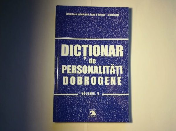 dictionar de personalitari dobrogene volumul V